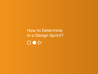 How to Determine in a Design Sprint?